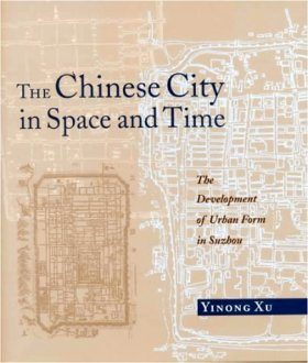 The Chinese City in Space and Time