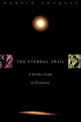 The Eternal Trail: A Tracker Looks at Evolution