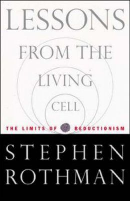 Lessons from the Living Cell