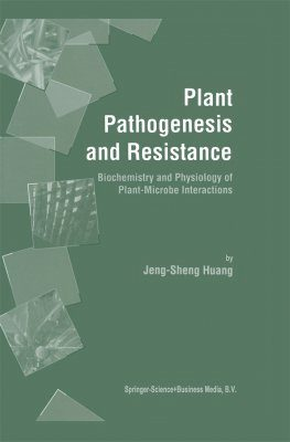 Plant Pathogenesis and Resistance: Biochemistry and Physiology of Plant-Microbe Interactions