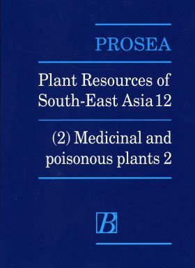 PROSEA, Volume 12/2: Medicinal and Poisonous Plants 2