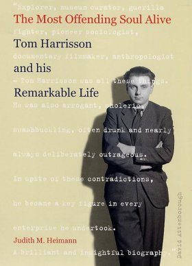 The Most Offending Soul Alive: The Life of Tom Harrison and His Remarkable Life