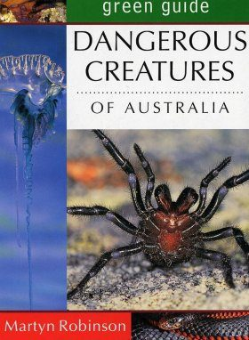 Green Guide to Dangerous Creatures of Australia