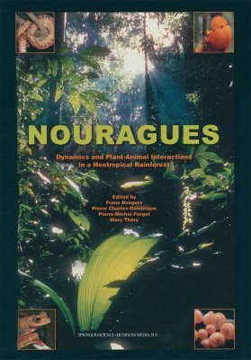 Nourages: Dynamics and Plant-Animal Interactions in a Neotropical Rainforest