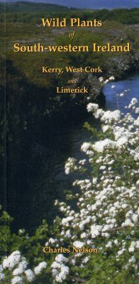Wild Plants of South-Western Ireland: Kerry, West Cork and Limerick