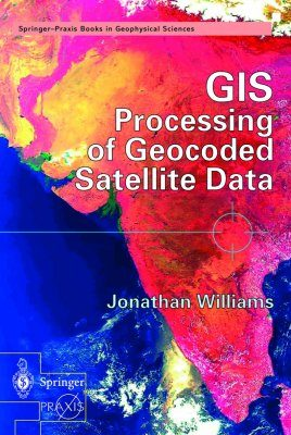 GIS Processing of Geocoded Satellite Data