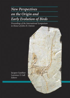 New Perspectives on the Origin and Early Evolution of Birds: Proceedings of the International Symposium in Honor of John H. Ostrom