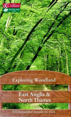 Collins Exploring Woodland: East Anglia and North Thames