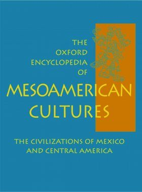 The Oxford Encyclopedia of Mesoamerican Cultures - The Civilizations of Mexico and Central America