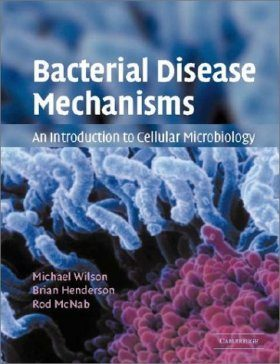 Bacterial Disease Mechanisms: An Introduction to Cellular Microbiology