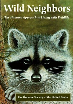 Wild Neighbours: The Humane Approach to Living with Wildlife