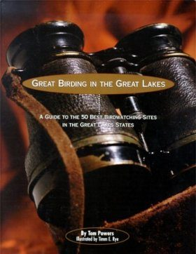 Great Birding in the Great Lakes: A Guide to the 50 Best Birdwatching Sites in the Great Lake States