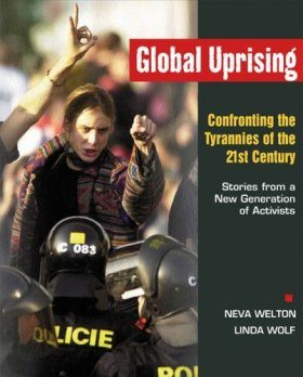 Global Uprising: Confronting the Tyrannies of the 21st Century
