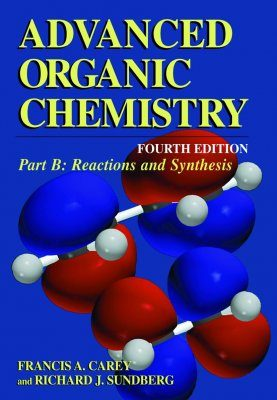 Advanced Organic Chemistry Part B: Reaction and Synthesis