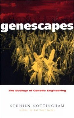 Genescapes: The Ecology of Genetic Engineering