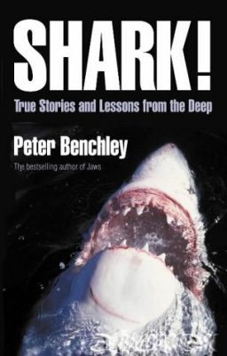 Shark!: True Stories and Lessons from the Deep