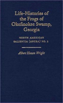 Life-Histories of the Frogs of Okefinokee Swamp, Georgia