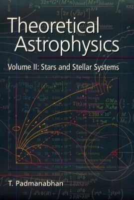 Theoretical Astrophysics, Volume 2