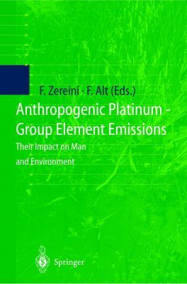 Anthropogenic Platinum-Group Element Emissions: Their Impact on Man and Environment
