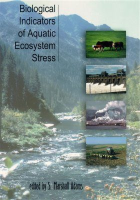 Biological Indicators of Aquatic Ecosystem Stress