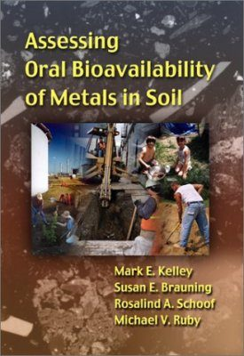 Guide for Assessing Oral Bioavailability of Metals in Soil