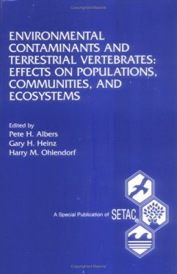 Environmental Contaminants and Terrestrial Vertebrates: Effects on Populations, Communities, and Ecosystems
