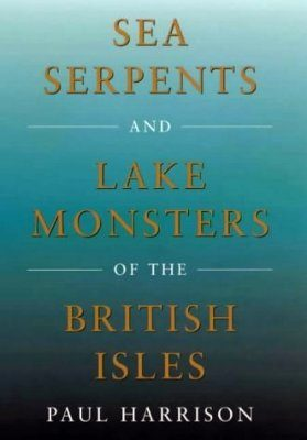 Sea Serpents and Lake Monsters of the British Isles