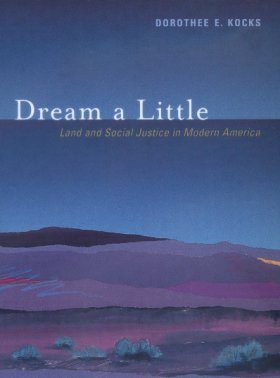 Dream a Little: Land and Social Justice in Modern America