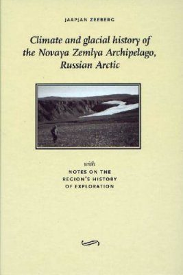 Climate and Glacial History of the Novaya Zemlya Archipelago, Russian Arctic
