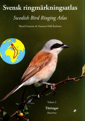 Swedish Bird Ringing Atlas / Svensk Ringmärkningsatlas, Volume 3