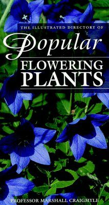 The Illustrated Directory of Popular Flowering Plants