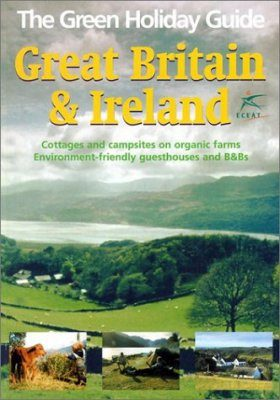 The Green Holiday Guide: Great Britain and Ireland