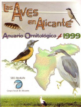 Las Aves en Alicante: Anuario Ornitológico 1999 [Birds in Alicante: Ornithological Yearbook 1999]