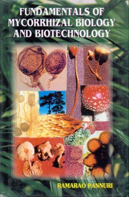 Fundamentals of Mycorrhizal Biology and Biotechnology