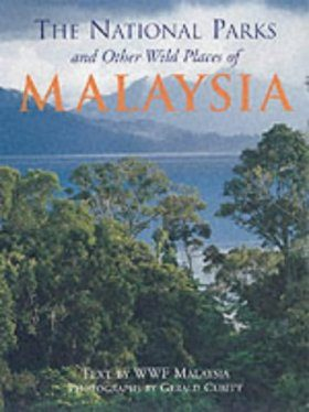 The National Parks and Other Wild Places of Malaysia