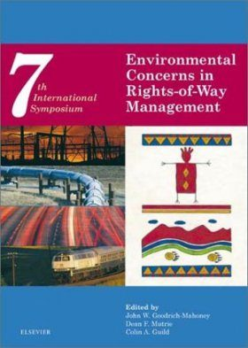 7th International Symposium on Environmental Concerns in Rights-Of-Way Management, The: 9-13 September 2000, Calgary, Alberta, Canada