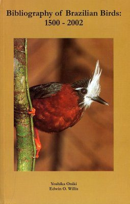 Bibliography of Brazilian Birds: 1500 - 2002