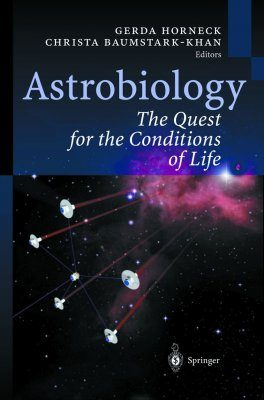 Astrobiology: The Quest for the Conditions of Life