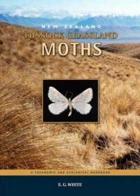 New Zealand Tussock Grassland Moths: a Taxonomic and Ecological Handbook Based on Light-Trapping Studies in Canterbury