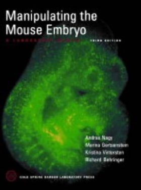 Manipulating the Mouse Embryo: A Laboratory Manual