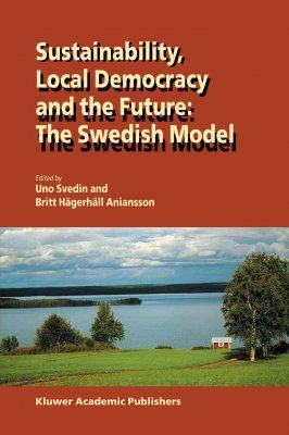Sustainability, Local Democracy and the Future: the Swedish Model