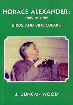 Horace Alexander: 1889 to 1989: Birds and Binoculars