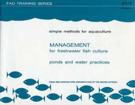 Simple Methods for Aquaculture. Management for Freshwater Fish Culture. Ponds and Water Practices