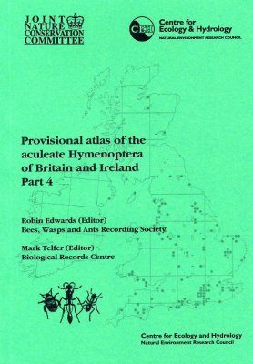 Provisional Atlas of the Aculeate Hymenoptera of Britain and Ireland, Part 4