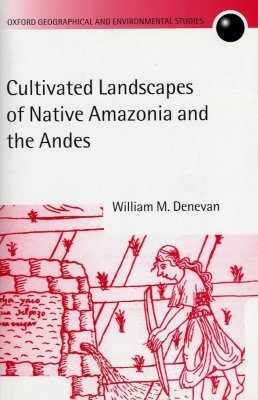 Cultivated Landscapes of Native Amazonia and the Andes