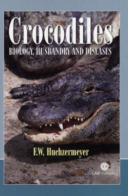 Crocodiles: Biology, Husbandry and Diseases