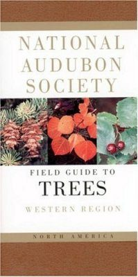 National Audubon Society Field Guide to North American Trees: Western Region