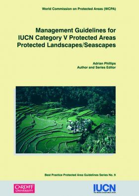 Management Guidelines for IUCN Category V Protected Areas, Protected Landscapes/Seascapes