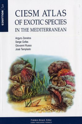 CIESM Atlas of Exotic Species in the Mediterranean Volume 3: Molluscs
