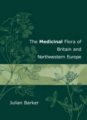 Medicinal Flora of Britain and Northwestern Europe